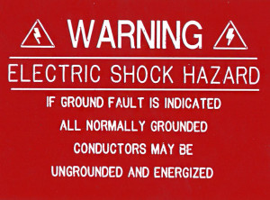 Warning. Electric Shock Hazard. If Ground Fault is Indicated All Normally Grounded Conductors May Be Ungrounded and Energized